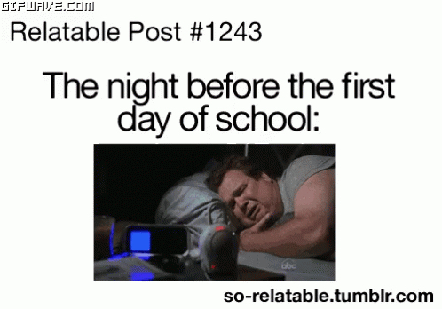 Night before first day back to school.